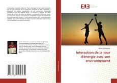 Copertina di Interaction de la tour d'énergie avec son environnement
