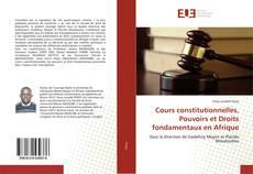 Couverture de Cours constitutionnelles, Pouvoirs et Droits fondamentaux en Afrique