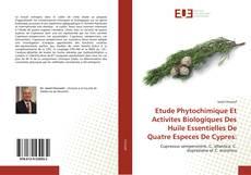 Bookcover of Etude Phytochimique Et Activites Biologiques Des Huile Essentielles De Quatre Especes De Cypres: