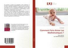 Capa do livro de Comment Faire Aimer Les Mathématiques ?