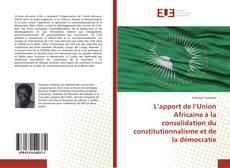 Bookcover of L'apport de l'Union Africaine à la consolidation du constitutionnalisme et de la démocratie