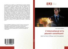 Bookcover of L'international et le pouvoir constituant