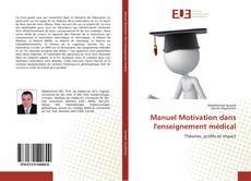 Bookcover of Manuel Motivation dans l'enseignement médical