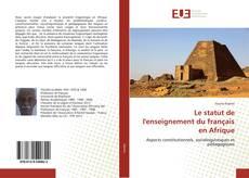 Bookcover of Le statut de l'enseignement du français en Afrique
