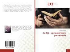 Bookcover of La foi - Une expérience personnelle