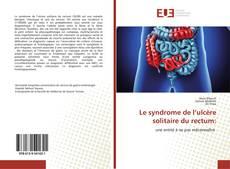 Portada del libro de Le syndrome de l'ulcère solitaire du rectum: