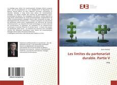 Couverture de Les limites du partenariat durable. Partie V