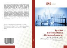 Borítókép a  Synthèse diastéréosélective d'hétérocycles azotés - hoz