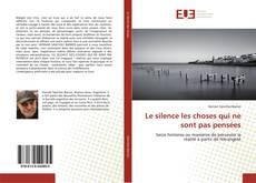 Buchcover von Le silence les choses qui ne sont pas pensées