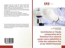 Capa do livro de Contribution à l'étude comparative de la flottation d'un minerai oxyde cupro-cobaltifère à l'aide des collecteurs Pax et Aer 06493 Promoter