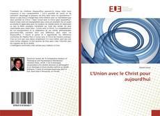Couverture de L'Union avec le Christ pour aujourd'hui