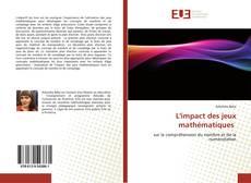Bookcover of L'impact des jeux mathématiques