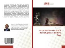Couverture de La protection des droits des réfugiés au Burkina Faso