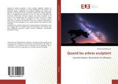 Bookcover of Quand les arbres sculptent