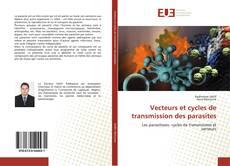 Portada del libro de Vecteurs et cycles de transmission des parasites
