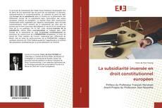Copertina di La subsidiarité inversée en droit constitutionnel européen