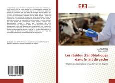 Couverture de Les résidus d'antibiotiques dans le lait de vache