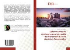 Bookcover of Déterminants du remboursement des prêts de microcrédit dans le district de Trincomalee
