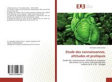 Bookcover of Etude des connaissances, attitudes et pratiques