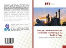 Bookcover of Energie, environnement et croissance économique au Burkina Faso
