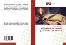 Обложка Suggestions de sermons pour l'année de lecture A