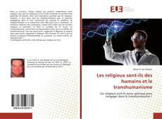 Les religieux sont-ils des humains et le transhumanisme kitap kapağı