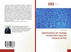 Optimisation du routage multicritère dans les réseaux ad hoc kitap kapağı
