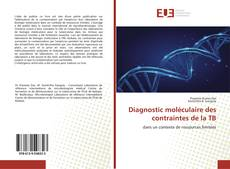 Couverture de Diagnostic moléculaire des contraintes de la TB