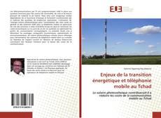Copertina di Enjeux de la transition énergétique et téléphonie mobile au Tchad
