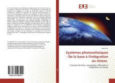 Couverture de Systèmes photovoltaïques - De la base à l'intégration au réseau