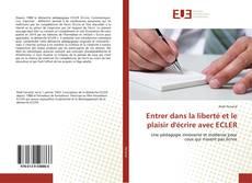 Bookcover of Entrer dans la liberté et le plaisir d'écrire avec ECLER