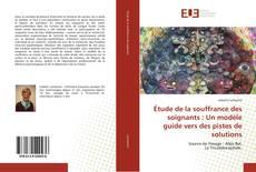 Bookcover of Étude de la souffrance des soignants : Un modèle guide vers des pistes de solutions