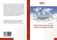 Buchcover von Commerce international : théorie, stratégie et défis