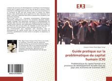 Portada del libro de Guide pratique sur la problématique du capital humain (CH)
