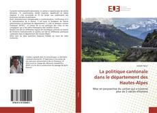 Bookcover of La politique cantonale dans le département des Hautes-Alpes