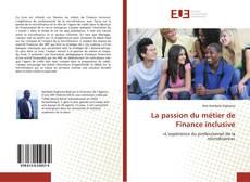 Borítókép a  La passion du métier de Finance inclusive - hoz