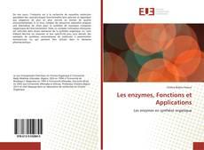 Couverture de Les enzymes, Fonctions et Applications