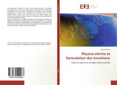 Bookcover of Physico-chimie et formulation des émulsions