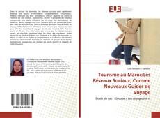 Couverture de Tourisme au Maroc:Les Réseaux Sociaux, Comme Nouveaux Guides de Voyage