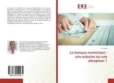 La banque numérique : une aubaine ou une déception ? kitap kapağı