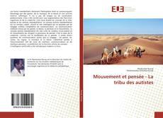 Bookcover of Mouvement et pensée - La tribu des autistes