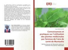 Couverture de Connaissances et pratiques sur l'utilisation des plantes médicinales par femmes de l'aire de santé de Mumosho