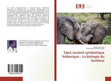 Portada del libro de Tapis roulant symbiotique hédonique - La biologie du bonheur