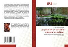 Bookcover of Le gavial est un crocodile mangeur de poisson