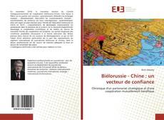 Couverture de Biélorussie - Chine : un vecteur de confiance