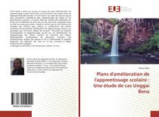 Bookcover of Plans d'amélioration de l'apprentissage scolaire : Une étude de cas Unggai Bena