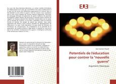 """Bookcover of Potentiels de l'éducation pour contrer la """"nouvelle guerre"""""""