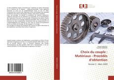 Choix du couple : Matériaux - Procédés d'obtention kitap kapağı