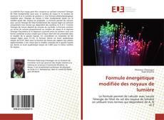 Couverture de Formule énergétique modifiée des noyaux de lumière