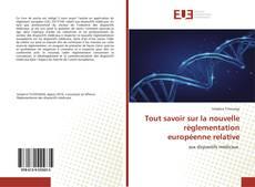 Bookcover of Tout savoir sur la nouvelle règlementation européenne relative